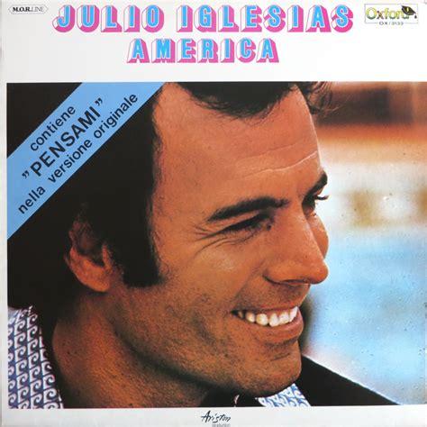 Julio Iglesias - America Lyrics and Tracklist | Genius Julio Iglesias Lyrics