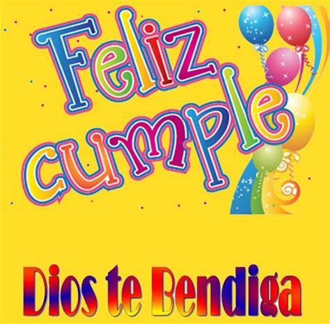 imagenes feliz cumpleaños que dios te bendiga gradiosas imagenes de feliz cumplea 241 os dios te bendiga