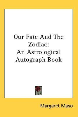 our fated century books our fate and the zodiac margaret mayo 9781425490171