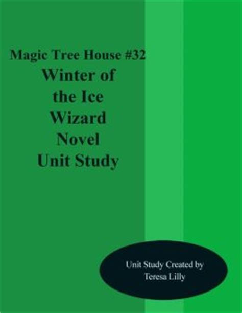 winter of the wizard book report magic tree house 32 winter of the wizard by teresa