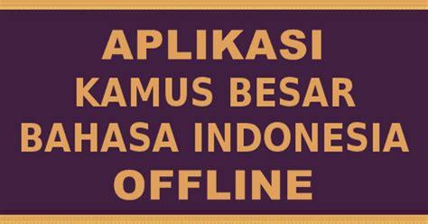 Kamus Besar Bahasa Indonesia Kbbi Hardcofer kbbi offline versi terbaru gratis