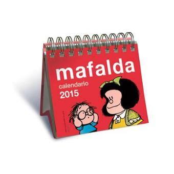 libro calendario mafalda 2016 calendario 2015 mafalda compra libro precio fnac es