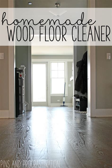 Wood Floor Cleaner Diy Wood Floor Cleaner Pins And Procrastination