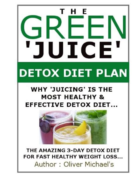Green Juice Detox Diet by The Green Juice Detox Diet The Amazing 3 Day Detox Diet