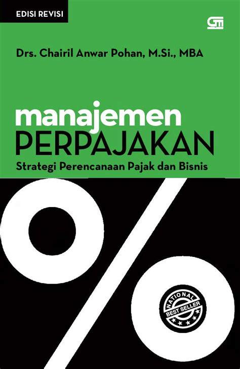 Manajemen Perpajakan 1 manajemen perpajakan strategi perencanaan pajak bisnis edisi revisi book by drs chairil