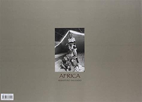 libro sahel the end of africa ediz inglese francese e tedesca fotografia panorama auto