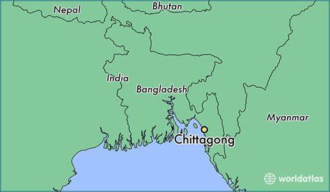 dhaka on world map where is chittagong bangladesh where is chittagong