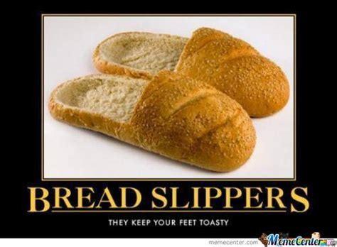 Bread Meme - bread slippers by zero6464 meme center