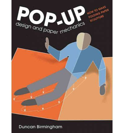 pop up design paper pop up design and paper mechanics duncan birmingham 9781861086853