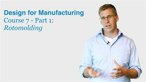 Youtube Design For Manufacturing | design for manufacturing course 7 part 1 rotomolding