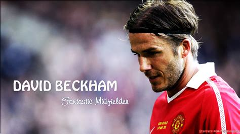 David Beckham Has by David Beckham Skills And Highlights Fantastic Midfielder