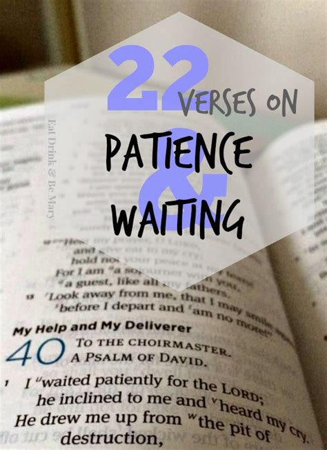 Bible Quotes About Patient by Eat Drink Be Verses On Patience Waiting On His