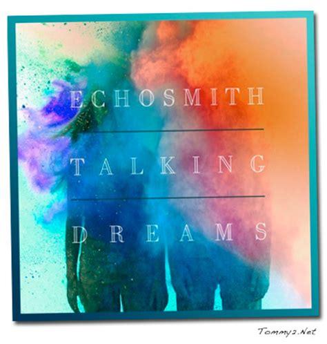Cd Echosmith Talking Dreams echosmith cover quotes quotesgram