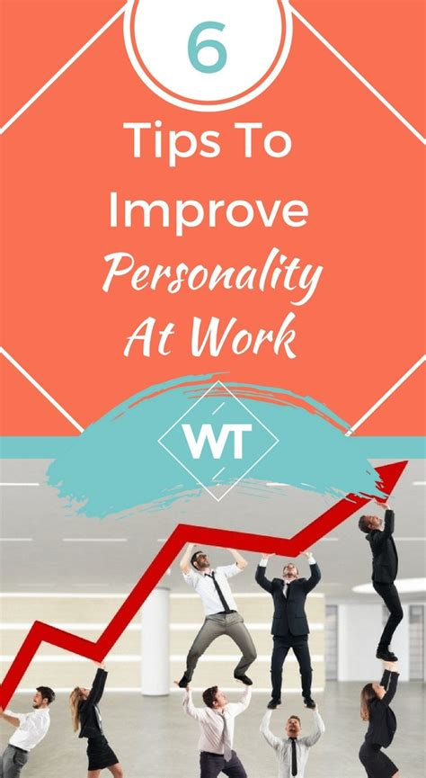 how to perform better at work 6 tips to improve personality at work