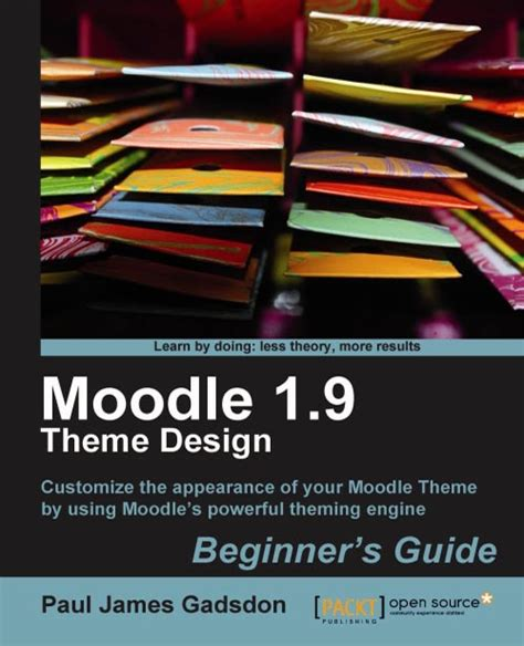 moodle theme guide moodle 1 9 theme design beginner s guide packt books