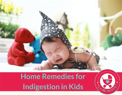 home remedies for indigestion in my moppet