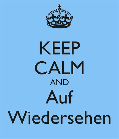 Auf Wiedersehen by Keep Calm And Auf Wiedersehen Poster Sadsada Keep Calm