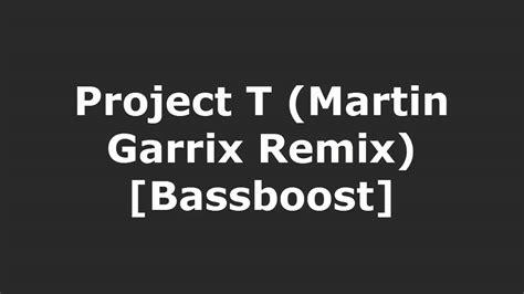 T Shirtbajukaosdj Remix Martin Garrix project t martin garrix remix radio edit bassboosted