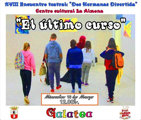 blog de secundaria del gala quot el ultimo curso quot galatea teatro 16 de marzo la almona dos hermanas
