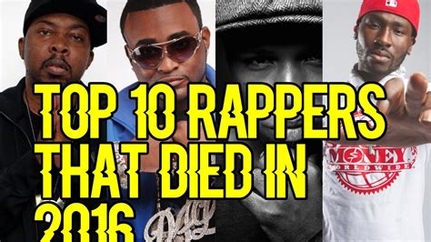 2016 top 10 rappers who s 1 how top 10 rappers that died in 2016
