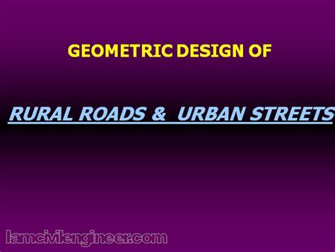 geometric design of hill roads ppt geometric design of rural roads and urban streets ppt