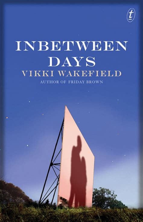 in between days books text publishing inbetween days book by vikki wakefield
