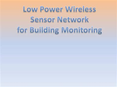 ppt templates for wsn low power wireless sensor network for building monitoring