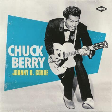 B Berry chuck berry johnny b goode vinyl at juno records