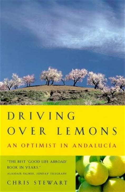 libro driving over lemons an driving over lemons an optimist in andalucia notes from spain ben curtis on travel life