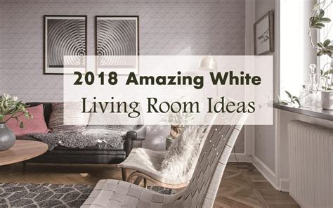 the amazing white living room ideas 2018 ant tile