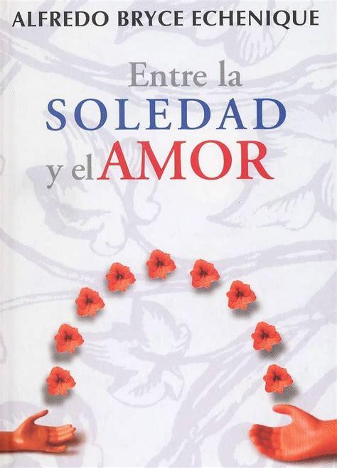 libro amor libertad y soledad libros entre la soledad y el amor