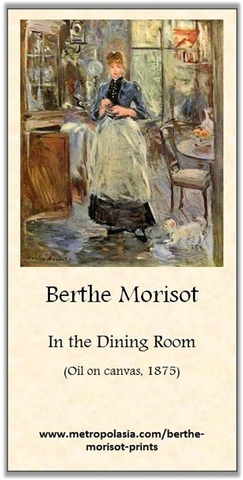 Berthe Morisot In The Dining Room 17 Best Images About Best Of Berthe Morisot On Pinterest Summer Days Galleries And Poster