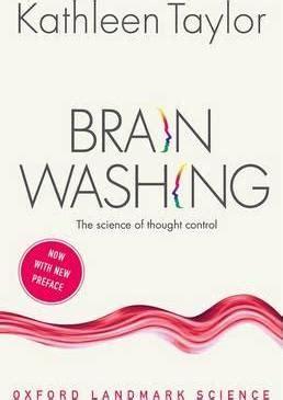 brainwashing the science of thought control oxford landmark science ebook brainwashing kathleen taylor 9780198798330