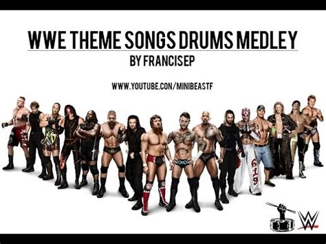 theme songs wwe list wwe theme songs medley drums by francisep youtube