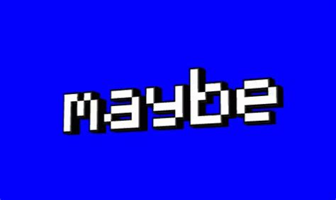 Perhaps Maybe by Maybs Gif Maybe Perhaps Maybs Gifs Say More With Tenor