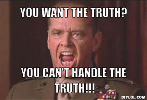 You Can T Handle The Truth Meme - jack nicholson quotes crazy quotesgram