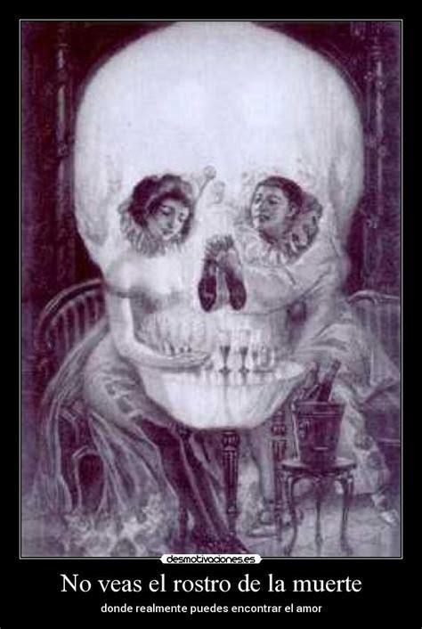 no veas el rostro de la muerte desmotivaciones