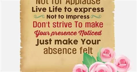 8 To Impress Your by Work For A Cause Not For Applause Live To Express Not