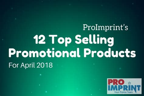 12 Best Products by Proimprint S 12 Top Selling Promotional Products For The