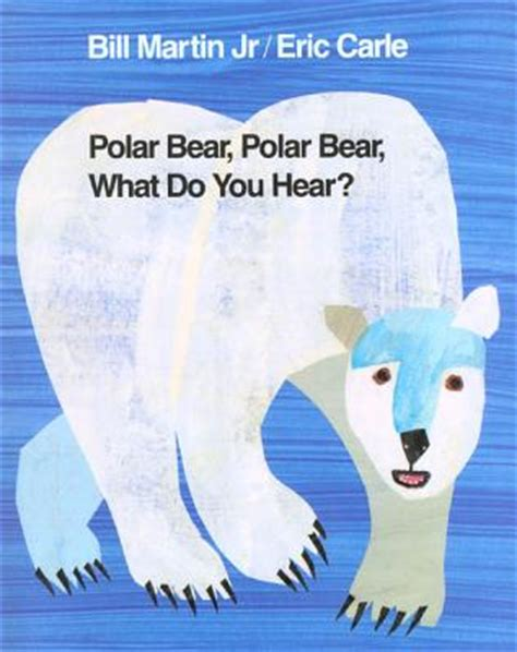polar bear polar bear what do you hear hardcover