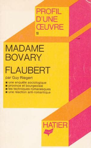libro profil dune oeuvre la profil d une oeuvre madame bovary analyse critique da reigert guy flaubert gustave