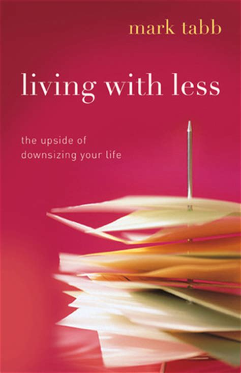 downsizing your life living with less the upside of downsizing your life by