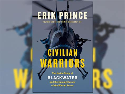 warrior carrying water books blackwater founder erik prince regrets working for us