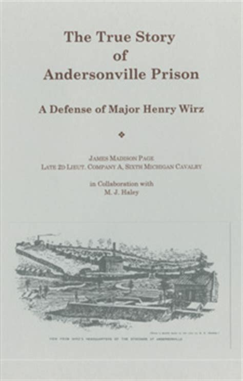 the true story of andersonville prison a defense of major henry wirz books prisons ancestorstuff