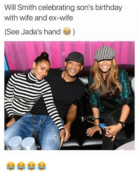 Wife Birthday Meme - will smith celebrating son s birthday with wife and ex
