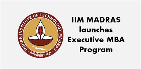 Mba From Iit Eligibility by Iit Madras Commences 2 Year Executive Mba Program College