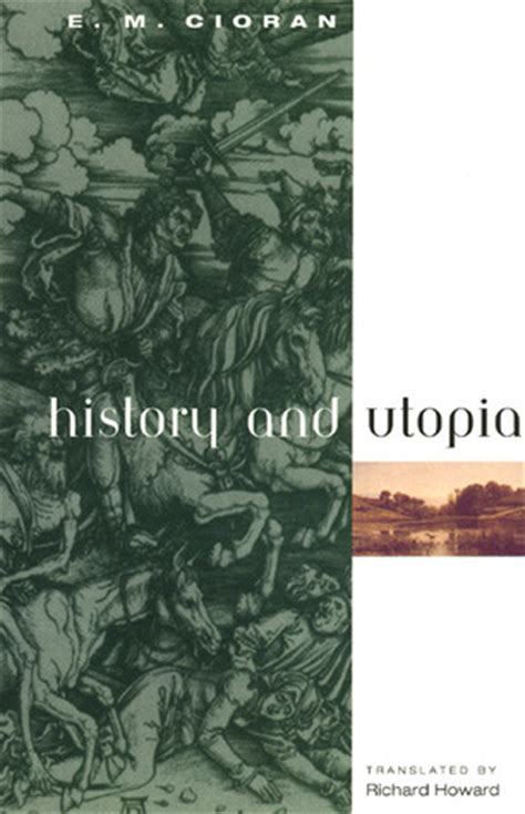 history and utopia by emil m cioran reviews discussion
