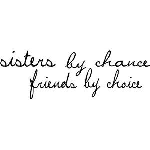 sisters by chance friends by choice tattoo 17 best by chance friends by choice images on