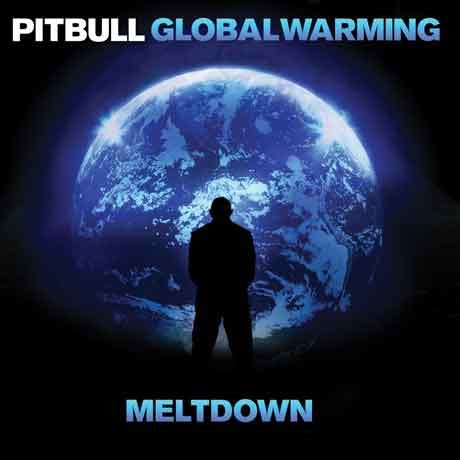 give me everything testo pitbull quot global warning meltdown quot tracklist album 2013