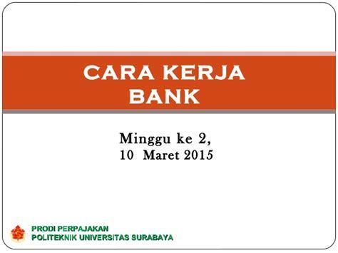 cara bank cara kerja bank